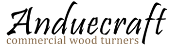 Anduecraft - Commerical Wood Turning Cornwall
